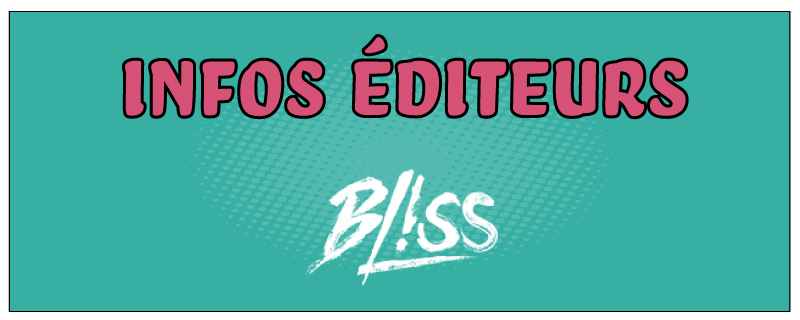 Infos éditeurs : Bliss Editions