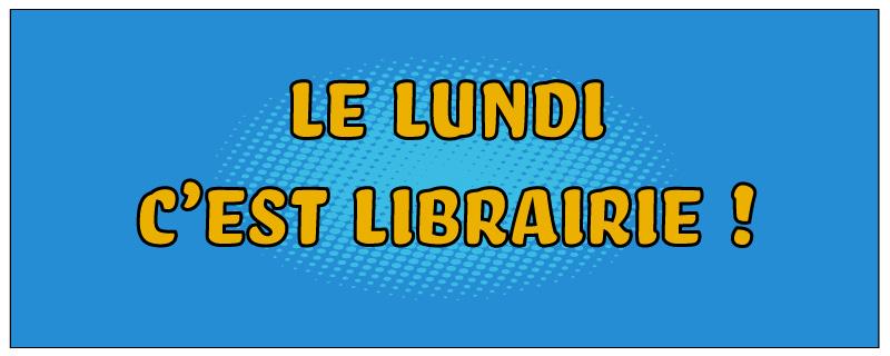 Le lundi c'est librairie !