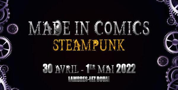 Made In Comics : Une édition 2022 sous le signe du steampunk !